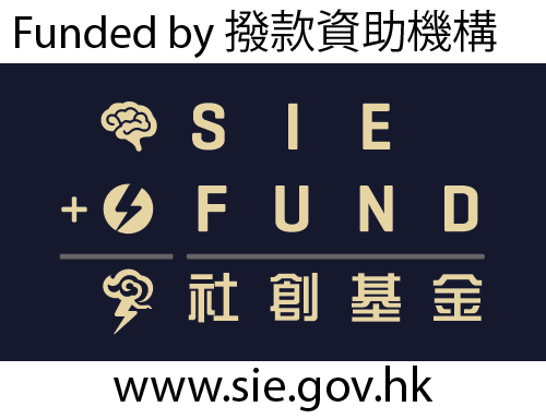 Funded by The Social Innovation and Entrepreneurship Development Fund (SIE Fund) www.sie.gov.hk